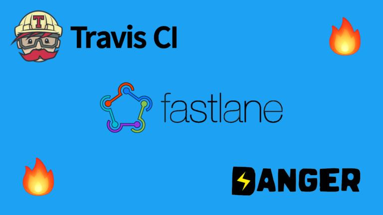 iOS Continuous Integration Using Travis CI and Fastlane